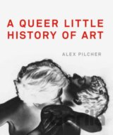 A Queer Little History of Art (Alex Pilcher)