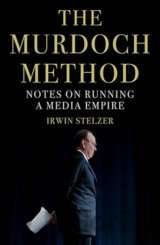 The Murdoch Method (Irwin Stelzer)