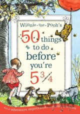Winnie-the-Pooh's 50 things to do before you're 5 3/4 (A.A. Milne)