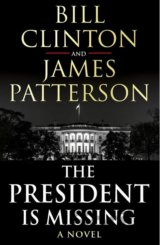 The President is Missing (Bill Clinton, James Patterson)