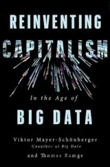 Reinventing Capitalism in the Age of Big Data (Viktor Mayer-Schonberger, Thomas