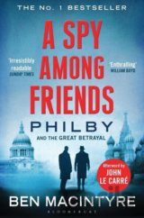 A Spy Among Friends: Philby and the Great Bet... (Ben Macintyre)