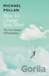 How to Change Your Mind (Michael Pollan)