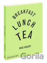Breakfast, Lunch and Tea : The Many Little Meals of Rose Bakery (Rose Carrarini)