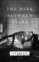 The Dark Between Stars (Atticus)