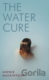 The Water Cure (Sophie Mackintosh)