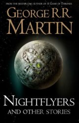 Nightflyers and Other Stories (George R.R. Martin)