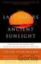 The Last Hours of Ancient Sunlight (Thom Hartmann)