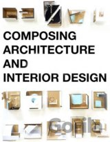 Composing Architecture and Interior Design (Simos Vamvakidis)