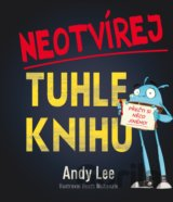 Neotvírej tuhle knihu! (Andy Lee, Heath McKenzie)