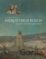 Hieronymus Bosch: Painter and Draughtsman