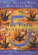 The Fifth Agreement: A Practical Guide to Sel... (Don Miguel Ruiz , Don Jose Rui