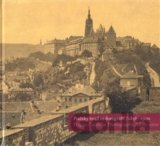 Pražský hrad ve fotografii 1856-1900 / Prague Castle in Photographs 1856-1900 (E
