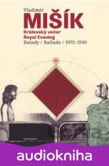 MISIK VLADIMIR: KRALOVSKY VECER / ROYAL EVENING: BALADY 1972-2010