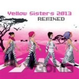 YELLOW SISTERS: REMIXED 2013 (  2-CD)