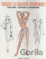 Wrap and Drape Fashion : History, Design and Drawing (Pepin Press) (Paperback)