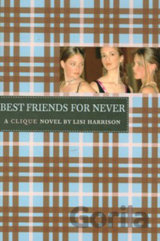 A Clique Novel: Best Friends For Never