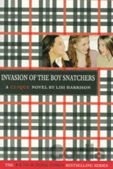 A Clique Novel: Invasion Of The Boy Snatchers
