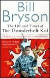 Life and Times of Thunderbolt Kid (Bryson, B.) [paperback]
