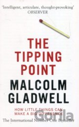 The Tipping Point: How Little Things Can Make... (Malcolm Gladwell)