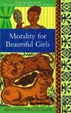 Morality for Beautiful Girls (Alexander McCall Smith) (Paperback)