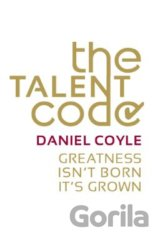 The Talent Code: Greatness isn't born. It's g... (Daniel Coyle)