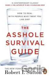 The Asshole Survival Guide