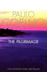 The Pilgrimage : A Contemporary Quest for Ancient Wisdom (Paulo Coelho)