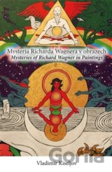 Mysteria Richarda Wagnera v obrazech/Mysteries of Richard Wagner in Paintings (V