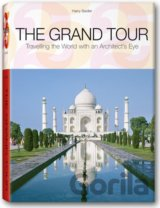 The Grand Tour : Travelling the World with an Architect's Eye (Harry Seidler) (P