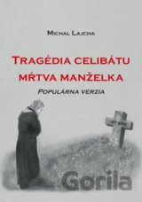 Tragédia celibátu: Mŕtva manželka