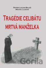 Tragédie celibátu: Mrtvá manželka