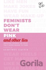 Feminists Dont Wear Pink (and other lies)