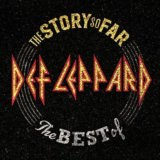 Def Leppard: The Story So Far - The Best Of