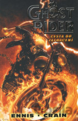 Ghost Rider: Cesta do zatracení (Ennis Garth, Crain Clayton)