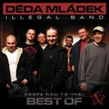Deda Mladek Illegal Band: Kdopa Nam To Hral