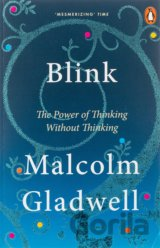Blink: The Power of Thinking Without Thinking... (Malcolm Gladwell)