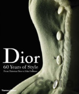 Dior: 60 Years of Style: from Christian Dior to John Galliano