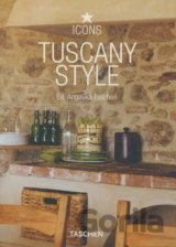 Tuscany Style : Landscapes, Terraces & Houses, Interiors, Details (Angelika Tasc