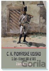 C.K. Pionýrské vojsko 3. část