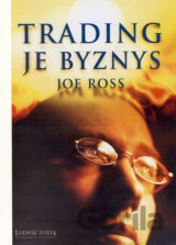 Trading je byznys (Joe Ross)