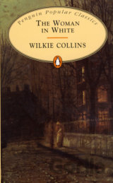 The Woman in White (Penguins Popular Classics) (Wilkie, C.) [paperback]