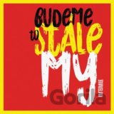 I.M.T. Smile: Budeme to stale my LP