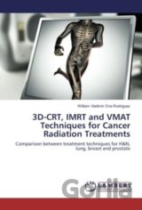3D-CRT, IMRT and VMAT Techniques for Cancer Radiation Treatments