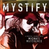 Mystify: A Musical Journey With Michael Hutchence