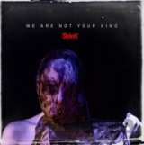 Slipknot: We Are Not Your Kind LP