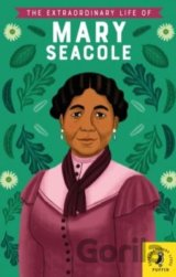 The Extraordinary Life of Mary Seacole