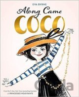 Along Came Coco: A Story about Coco Chanel