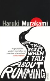 What I Talk About When I Talk About Running (Haruki Murakami)