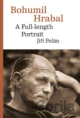 Bohumil Hrabal: A Full-length Portrait